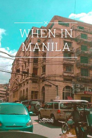 WHEN IN MANILA zojolab