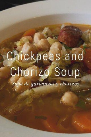 Chickpeas and Chorizo Soup Sopa de garbanzos y chorizos