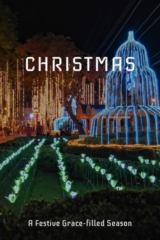 CHRISTMAS A Festive Grace-filled Season