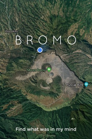 BROMO Find what was in my mind