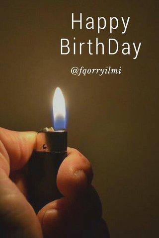 Happy BirthDay @fqorryilmi