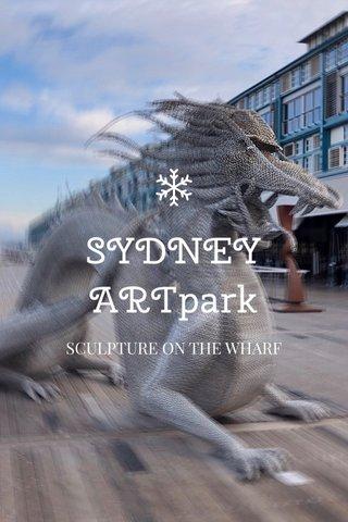 SYDNEY ARTpark SCULPTURE ON THE WHARF