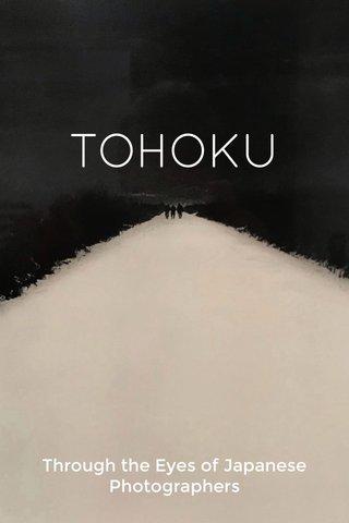 TOHOKU Through the Eyes of Japanese Photographers