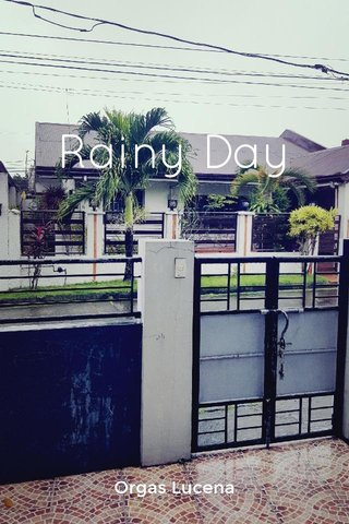 Rainy Day Orgas Lucena