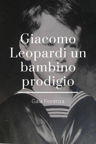 Giacomo Leopardi un bambino prodigio Gaia Fiorenza