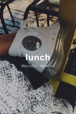 lunch Mercadito - Mendoza