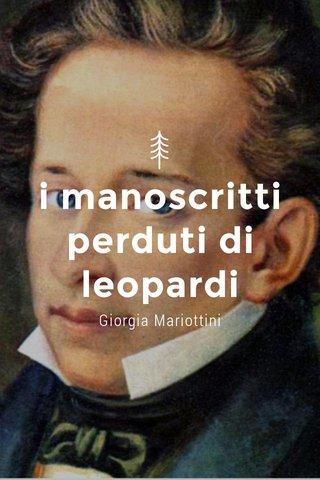i manoscritti perduti di leopardi Giorgia Mariottini