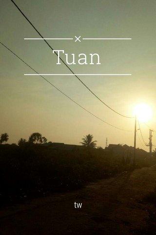 Tuan tw
