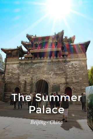 The Summer Palace Beijing- China