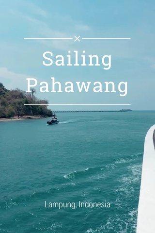 Sailing Pahawang Lampung, Indonesia