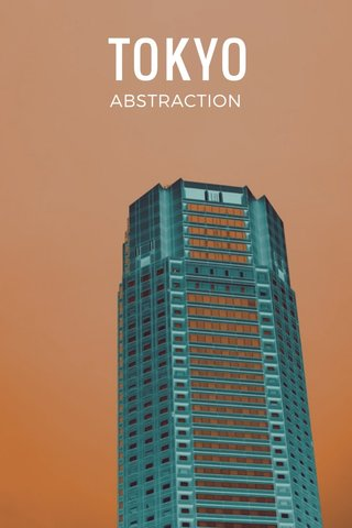 TOKYO ABSTRACTION