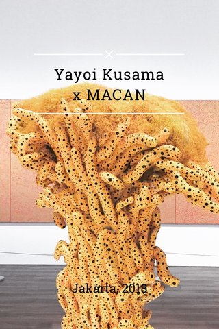 Yayoi Kusama x MACAN Jakarta, 2018