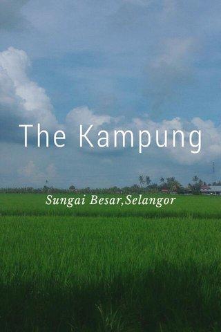The Kampung Sungai Besar,Selangor
