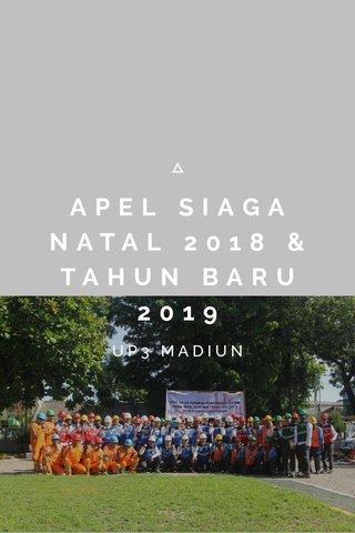 APEL SIAGA NATAL 2018 & TAHUN BARU 2019 UP3 MADIUN