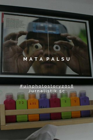 MATA PALSU #uinphotostory2018 Jurnalistik 5c