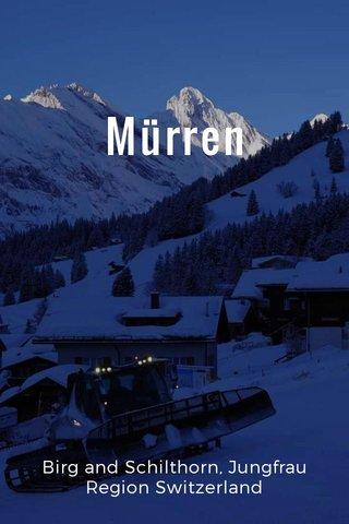 Mürren Birg and Schilthorn, Jungfrau Region Switzerland