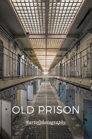 OLD PRISON #artofphotography