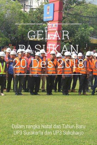 GELAR PASUKAN 20 Des 2018 Dalam rangka Natal dan Tahun Baru UP3 Surakarta dan UP3 Sukoharjo