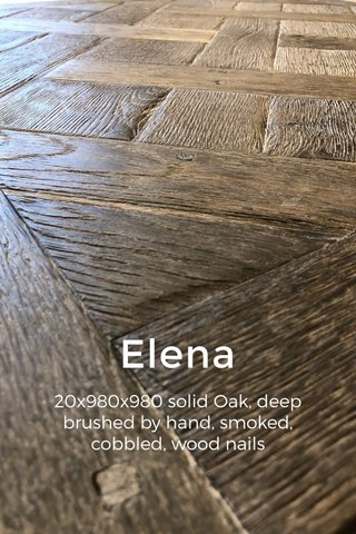 Elena 20x980x980 solid Oak, deep brushed by hand, smoked, cobbled, wood nails