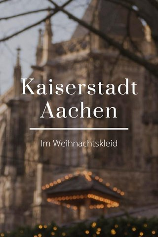 Kaiserstadt Aachen Im Weihnachtskleid