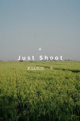 Just Shoot #35mm - 6