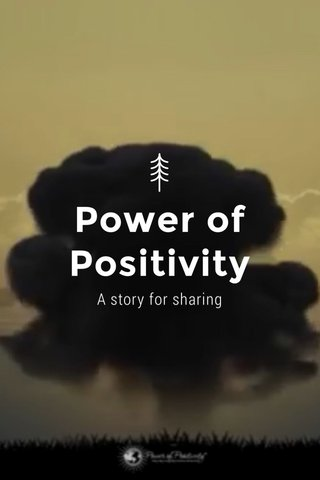 Power of Positivity A story for sharing