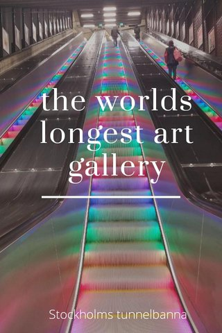 the worlds longest art gallery Stockholms tunnelbanna