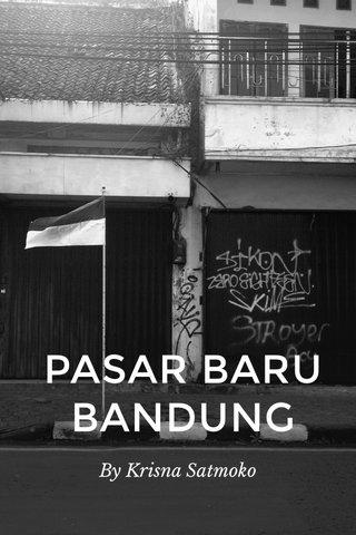 PASAR BARU BANDUNG By Krisna Satmoko