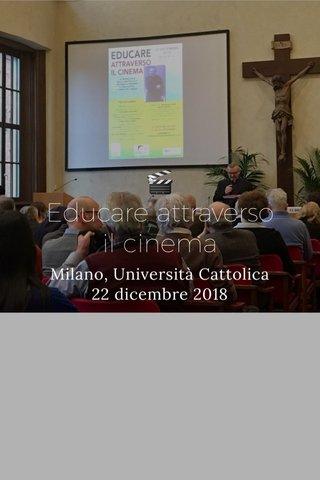 🎬 Educare attraverso il cinema Milano, Università Cattolica 22 dicembre 2018