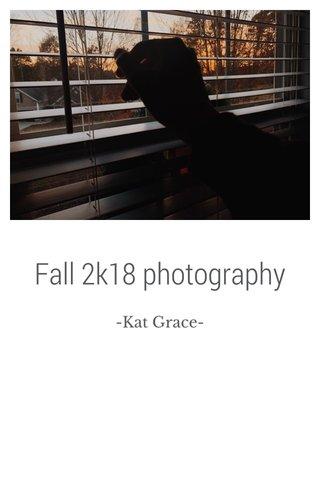 Fall 2k18 photography
