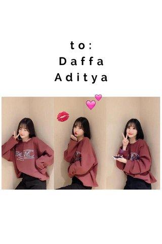 to: Daffa Aditya
