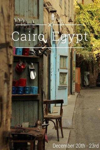 Cairo, Egypt December 20th - 23rd