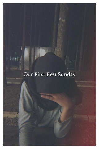 Our First Best Sunday