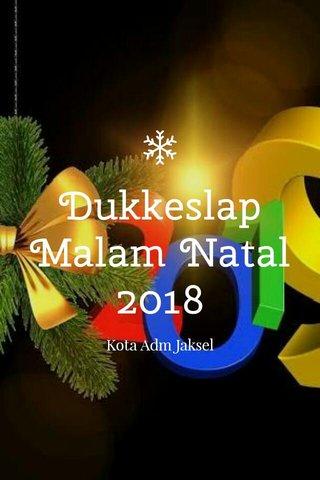 Dukkeslap Malam Natal 2018 Kota Adm Jaksel
