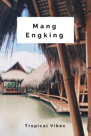 Mang Engking Tropical Vibes