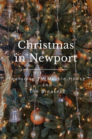 Christmas in Newport Featuring TheMarble House and The Breakers