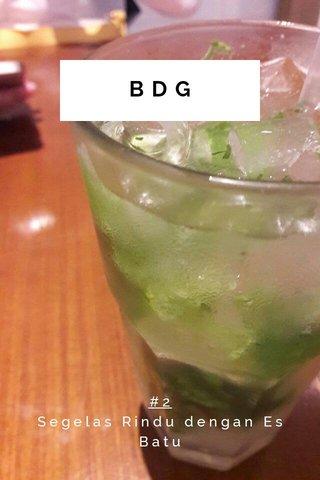 BDG #2 Segelas Rindu dengan Es Batu