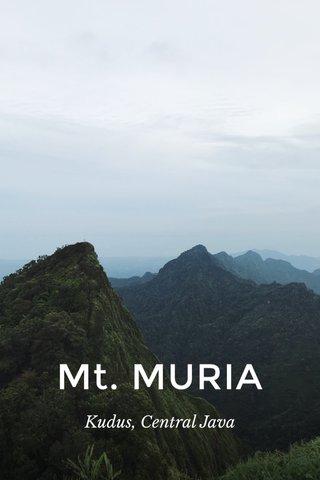 Mt. MURIA Kudus, Central Java