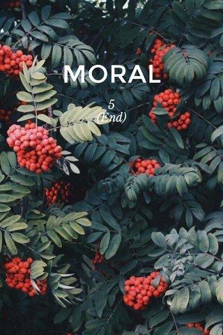 MORAL 5 (End)