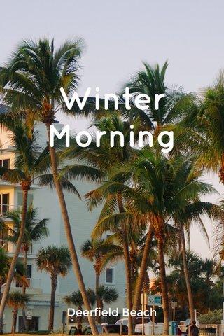 Winter Morning Deerfield Beach