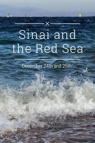 Sinai and the Red Sea December 24th and 25th