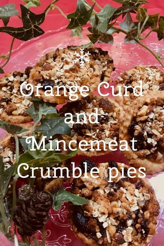 Orange Curd and Mincemeat Crumble pies