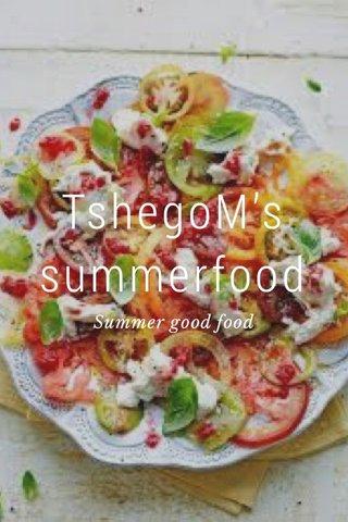 TshegoM's summerfood Summer good food