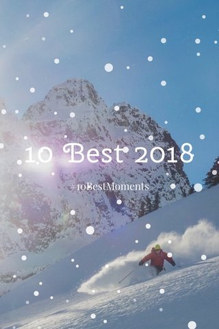 10 Best 2018 #10BestMoments