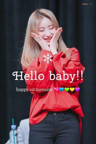Hello baby!! happy 1st mensive 💖💙💚💛💜