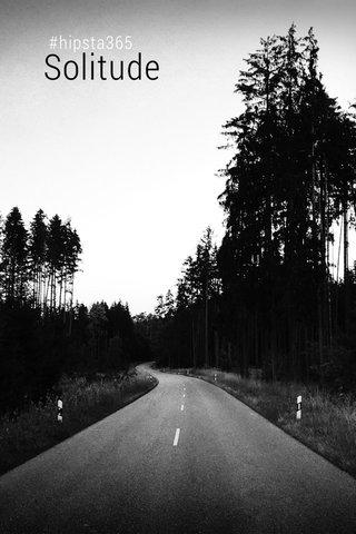 Solitude #hipsta365