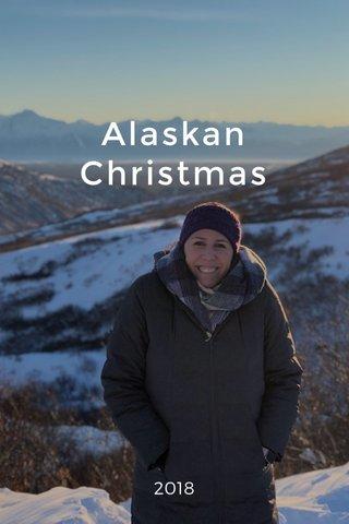 Alaskan Christmas 2018