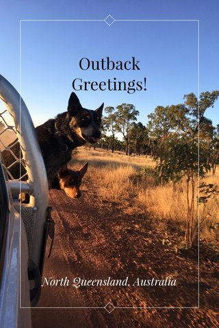 Outback Greetings! North Queensland, Australia