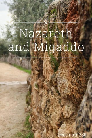 Nazareth and Migaddo December 28th