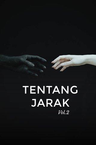 TENTANG JARAK Vol.2